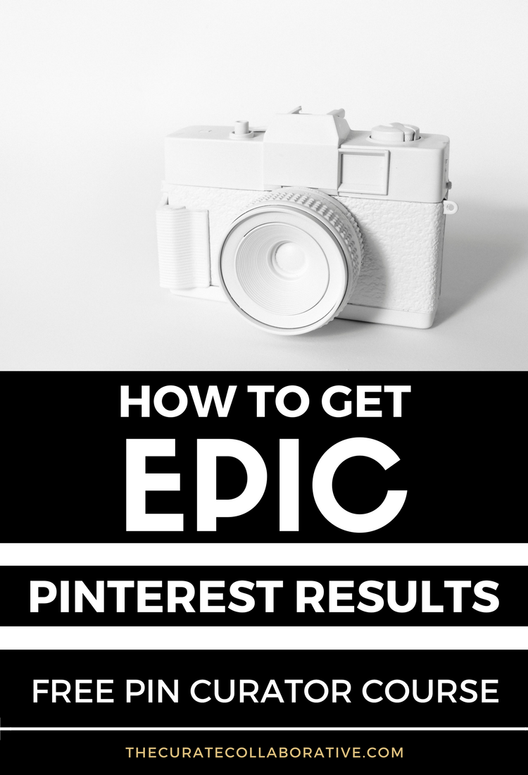 How to get Epic Pinterest results 5 day Pin curator Course | thecuratecollaborative.com