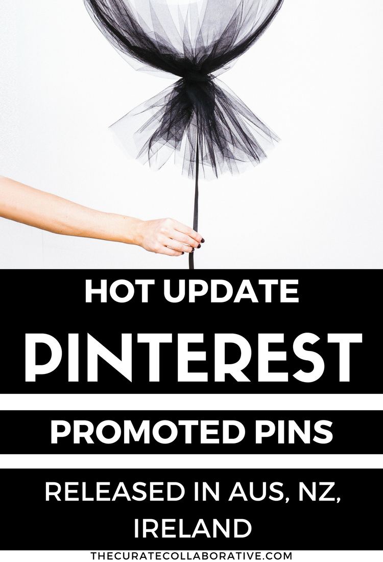 Pinterest Promoted Pins Released in Australia, NZ, Ireland | thecuratecollaborative.com | Free Pinterest Design course @ThecurateCollaborative