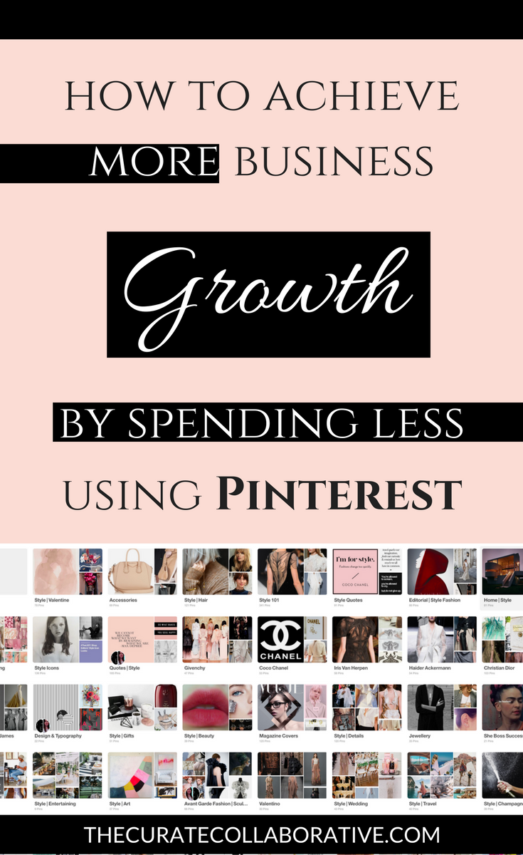 How to achieve more business growth by spending less with Pinterest. WWW.THECURATECOLLABORATIVE.COM